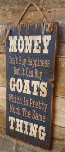 Money Can't Buy Happiness Goat Sign Gift