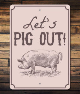 Let's Pig Out Sign - Gift Idea