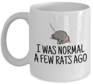 I Was Normal a Few Rats Ago Funny Mug Gift
